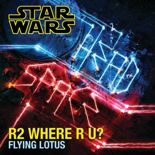 R2 Where R U? by Flying Lotus
