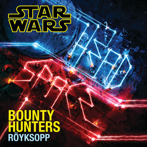 Bounty Hunters by Röyksopp