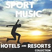Sports Music (Hotels and Resorts Collection) by Various Artists