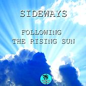 Following the Rising Sun by Sideways