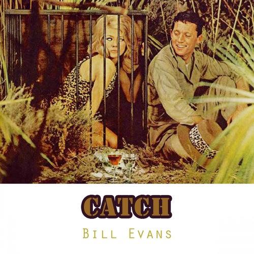 Catch von Bill Evans