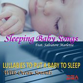 Lullabies To Put A Baby To Sleep (With Ocean Sounds) by Sleeping Baby Songs