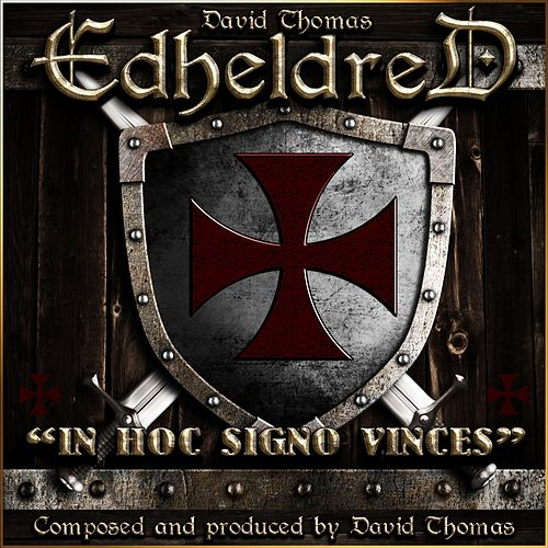 Edheldred (In Hoc Signo Vinces) by David Thomas