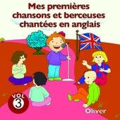 Mes premières chansons et berceuses chantées en anglais, vol. 3 by Oliver