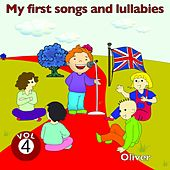 My First Songs and Lullabies, Vol. 4 by Oliver