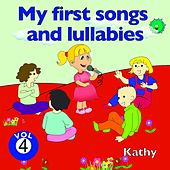 My First Songs and Lullabies, Vol. 4 by Kathy
