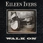 Walk On by Eileen Ivers