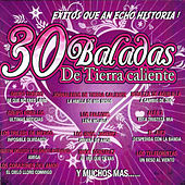 30 Baladas De Tierra Caliente by Various Artists
