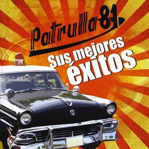 Sus Mejores Exitos by Patrulla 81
