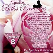 Aquellos Bellos Recuerdos De Ayer Hoy & Siempre, Vol. 8 by Various Artists