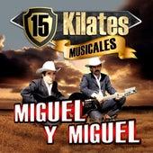 15 Kilates Musicales by Miguel Y Miguel