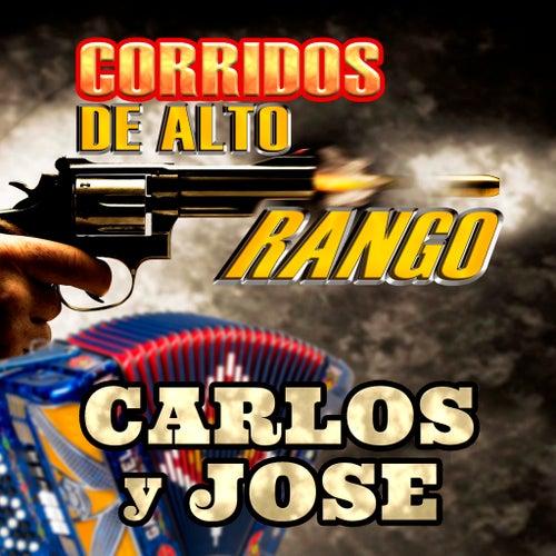 Corridos De Alto Rango by Carlos Y Jose