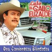 Dos Camionetas Blindadas by Lalo El Gallo Elizalde