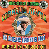 Con Los Mejores Mariachis Del Mundo, Vol.2 by Cornelio Reyna