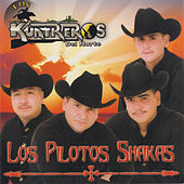 Los Pilotos Shakas by Los Kuatreros Del Norte