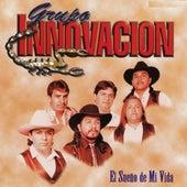 El Sueno De Mi Vida by Grupo Innovacion