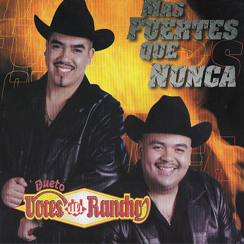 Mas Fuertes Que Nunca by Dueto Voces Del Rancho