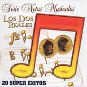 Serie Notas Musicales - 20 Super Exitos by Los Dos Reales