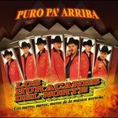 Puro Pa` Arriba by Los Huracanes Del Norte