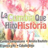La Cumbia Que Hizo Historia by Various Artists