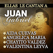 Ellas Le Cantan A Juan Gabriel by Various Artists