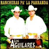 Rancheras Pa' La Parranda by Los Aguilares