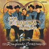 Rompiendo Corazones by Los Corazones Del Norte