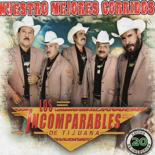 Nuestros Mejores Corridos by Los Incomparables De Tijuana