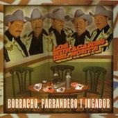 Borracho, Parrandero Y Jugador by Los Huracanes Del Norte