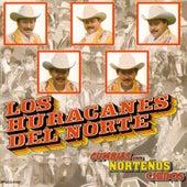 Cumbias Para Nortenos Chidos by Los Huracanes Del Norte