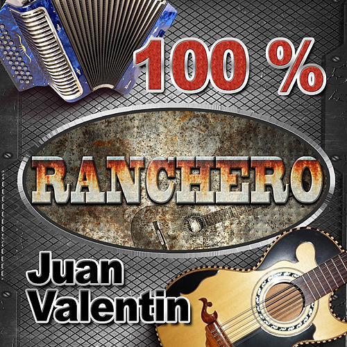 100% Ranchero by Juan Valentin