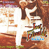 Corridos Pa' Mi Raza, Los Super Capos by Joel Elizalde