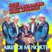 Aires De Mi Norte by Los Huracanes Del Norte