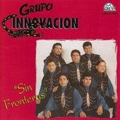 Sin Fronteras by Grupo Innovacion