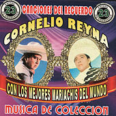 Con Los Mejores Mariachis Del Mundo, Vol.4 by Cornelio Reyna