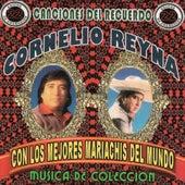 Con Los Mejores Mariachis Del Mundo, Vol.1 by Cornelio Reyna