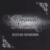 Nuevos Senderos by Revancha Nortena