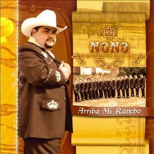 Arriba Mi Rancho by El Nono y Su Banda Reina de Jerez