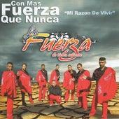 Mi Razon De Vivir by La Fuerza de Tierra Caliente