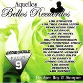 Aquellos Bellos Recuerdos De Ayer Hoy & Siempre, Vol. 9 by Various Artists