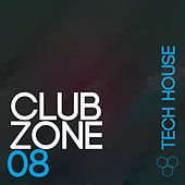 Club Zone - Tech House, Vol. 08 by Various Artists