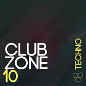 Club Zone - Techno, Vol. 10 by Various Artists