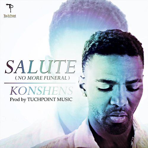 Salute (No More Funeral) by Konshens
