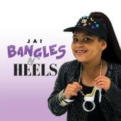 Bangles 'n' Heels by Jai