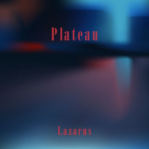 Plateau by Lazarus