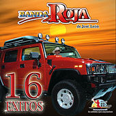 16 Exitos by Banda Roja de Jose Loen