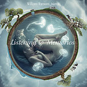 Listening to Memories by William Ransom