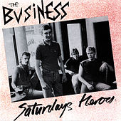 Saturdays Heroes by The Business