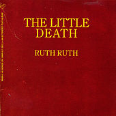 The Little Death by Ruth Ruth