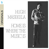 Home Is Where The Music Is by Hugh Masekela